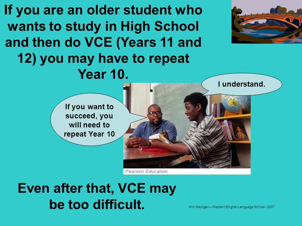 Even after that, VCE may be too difficult.