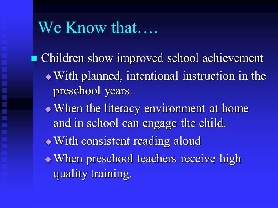 We Know that…. Children show improved school achievement
