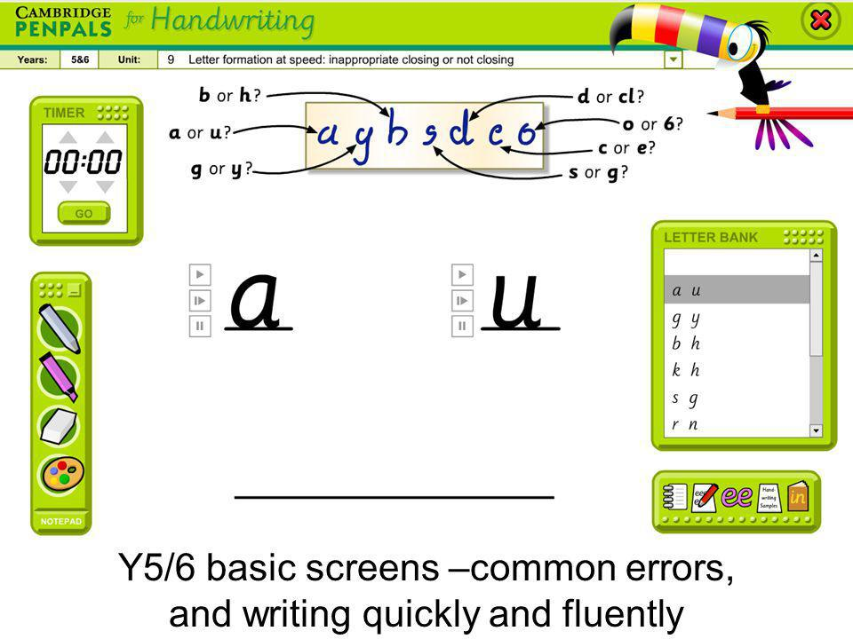 Y5/6 basic screens –common errors, and writing quickly and fluently