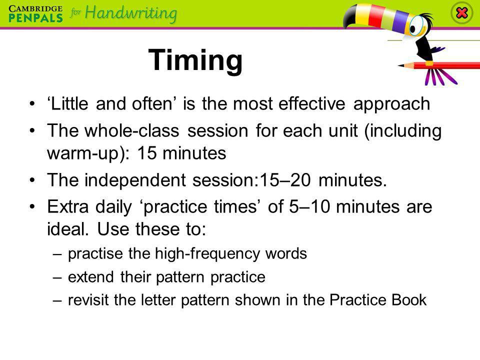 Timing 'Little and often' is the most effective approach