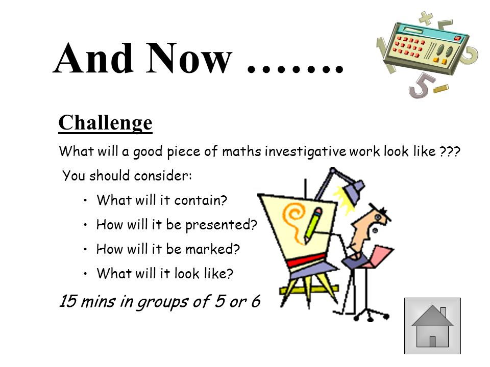And Now ……. Challenge 15 mins in groups of 5 or 6