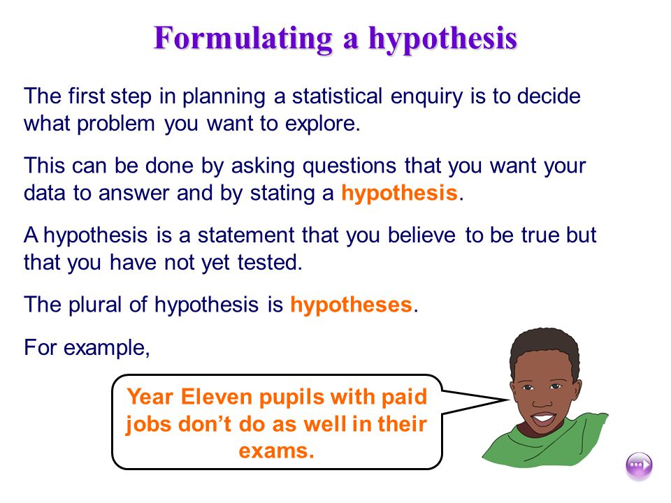 formulating a hypothesis According to evergreen public schools, the way to formulate a measurable hypothesis is to create an if, then and because statement in relation to two variables.