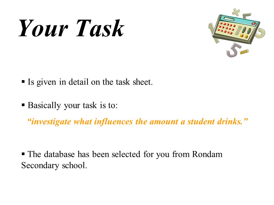 investigate what influences the amount a student drinks.