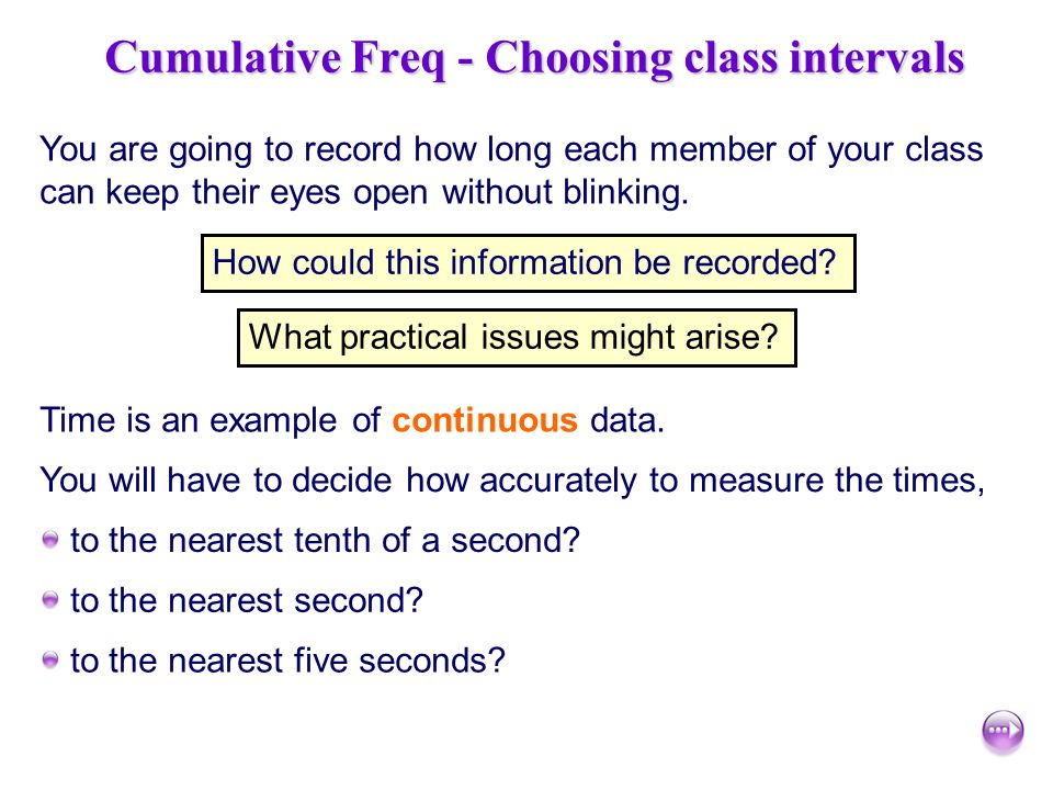 Cumulative Freq - Choosing class intervals
