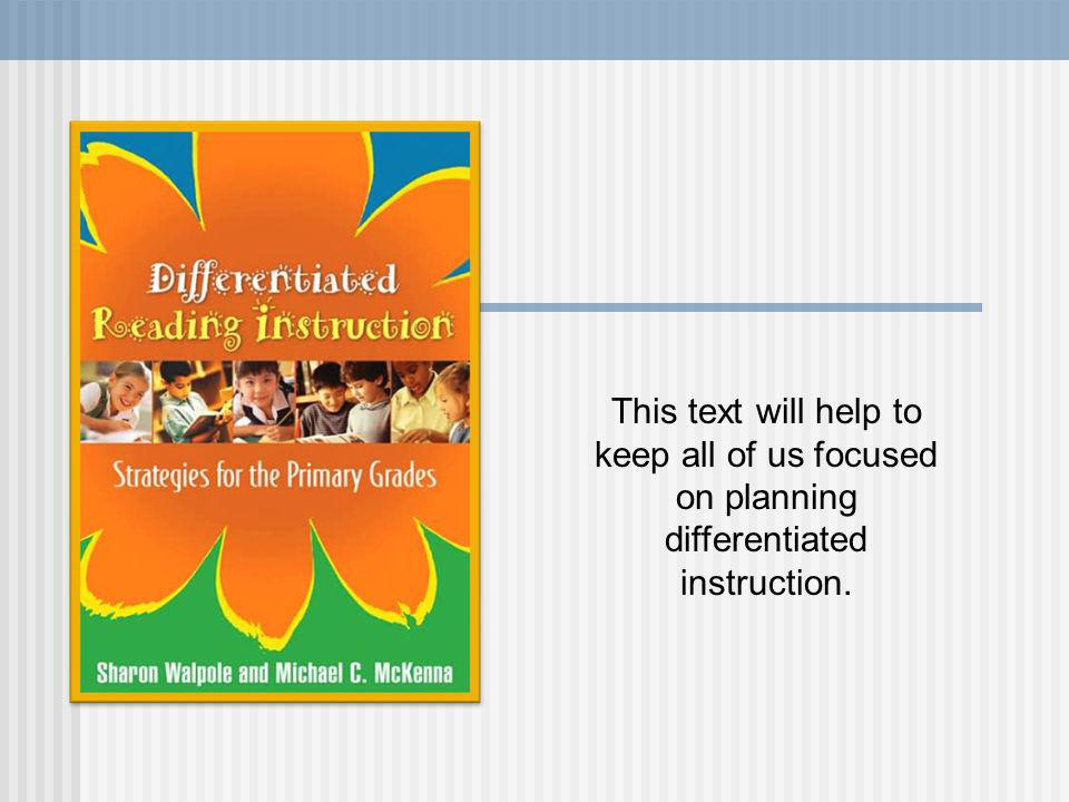 This text will help to keep all of us focused on planning differentiated instruction.