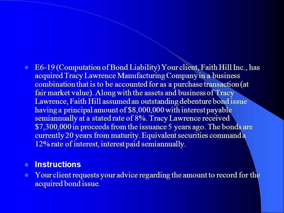 E6‑19 (Computation of Bond Liability) Your client, Faith Hill Inc