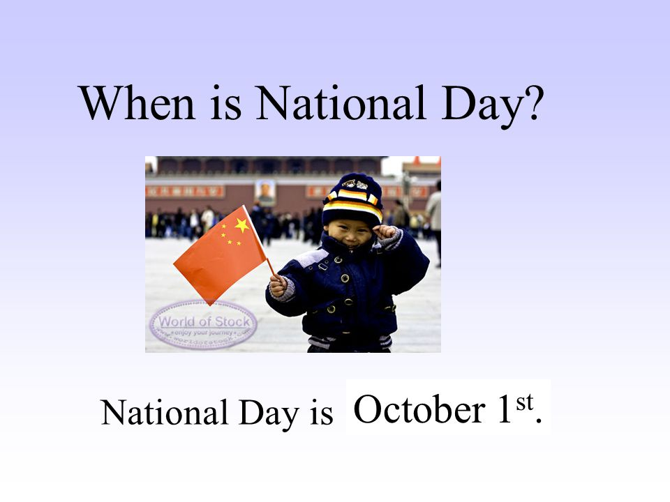 When is National Day National Day is ……. October 1st.