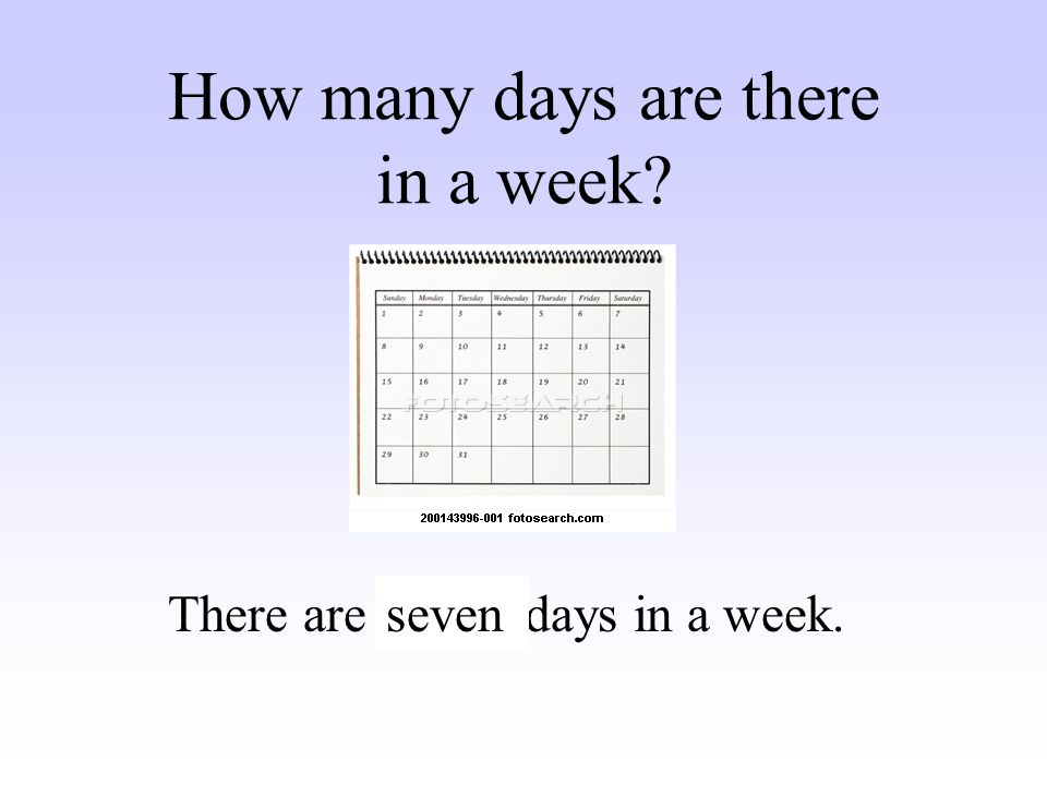 How many days are there in a week