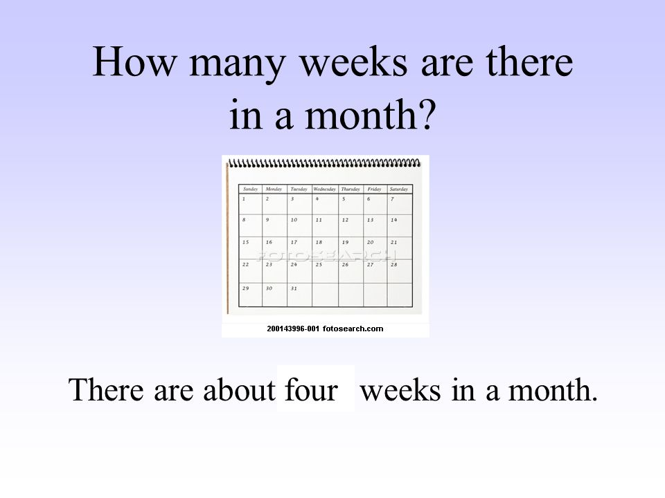 How many weeks are there in a month
