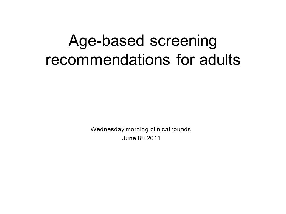 Age-based screening recommendations for adults