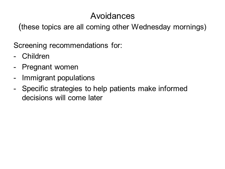Avoidances (these topics are all coming other Wednesday mornings)