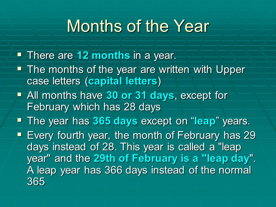 Months of the Year There are 12 months in a year.