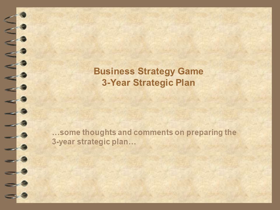 Business Strategy Game 3-Year Strategic Plan