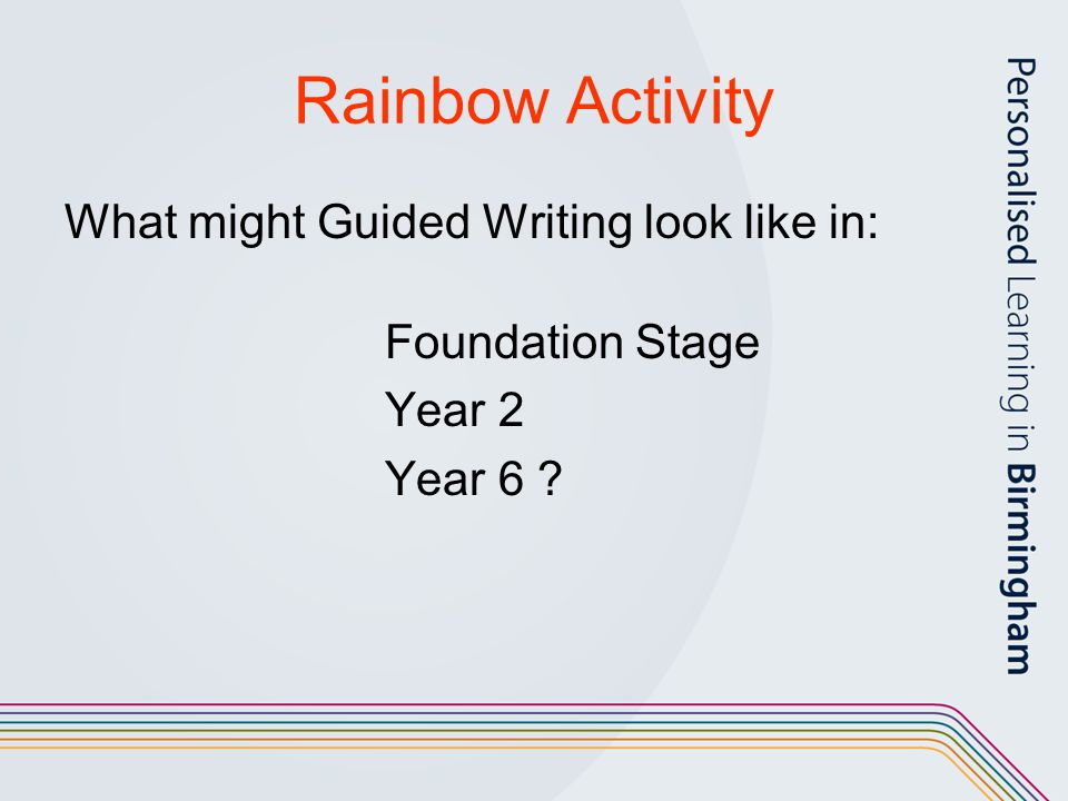 Rainbow Activity What might Guided Writing look like in:
