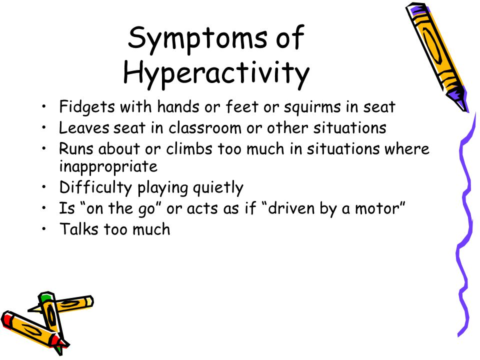 Symptoms of Hyperactivity