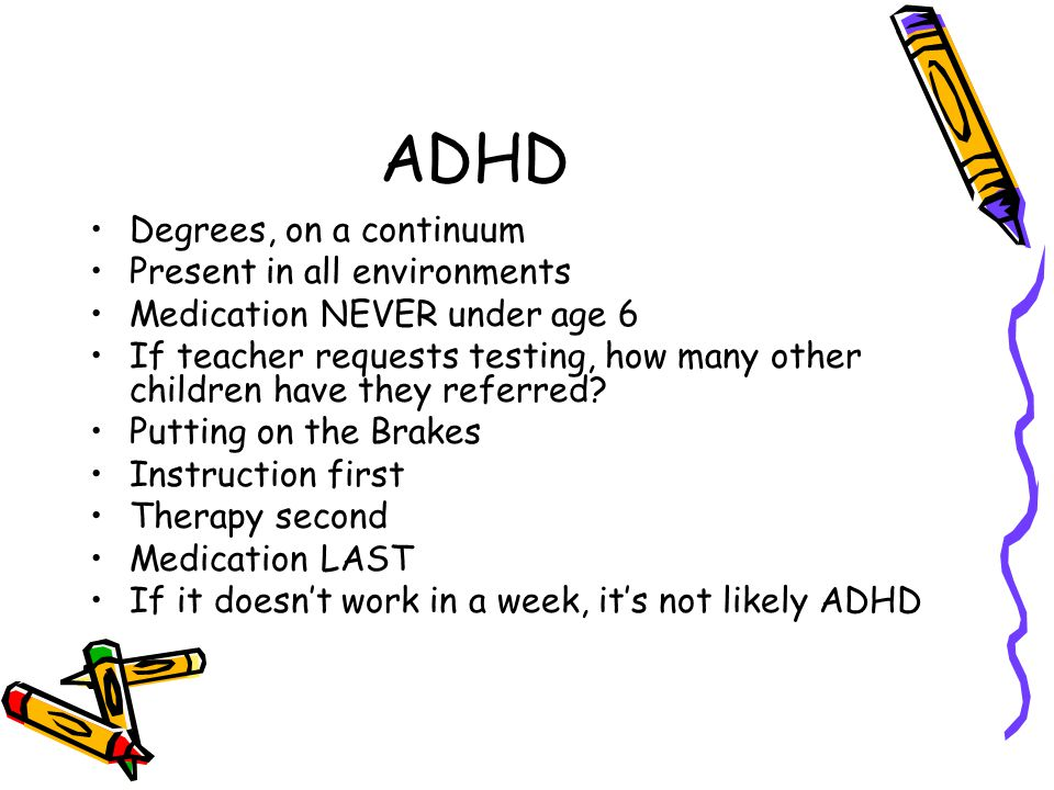 ADHD Degrees, on a continuum Present in all environments