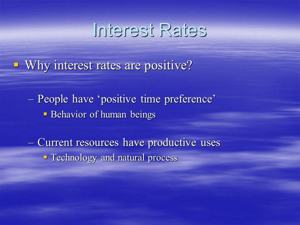 Interest Rates Why interest rates are positive