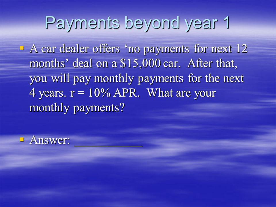 Payments beyond year 1