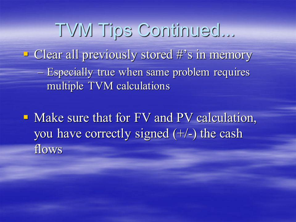 TVM Tips Continued... Clear all previously stored #'s in memory