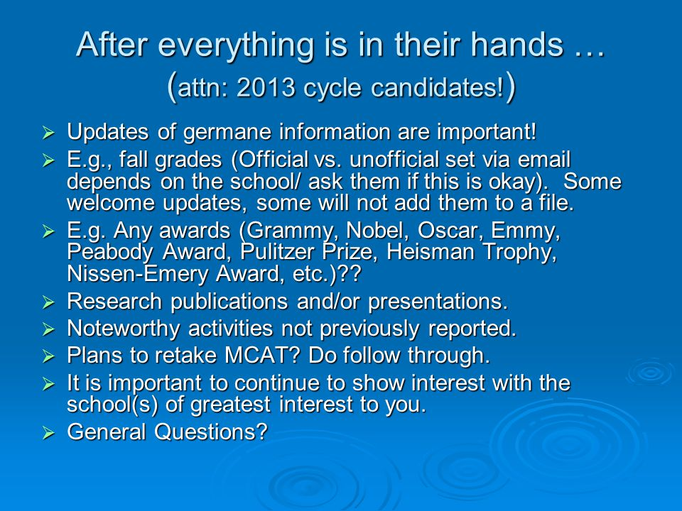 After everything is in their hands … (attn: 2013 cycle candidates!)