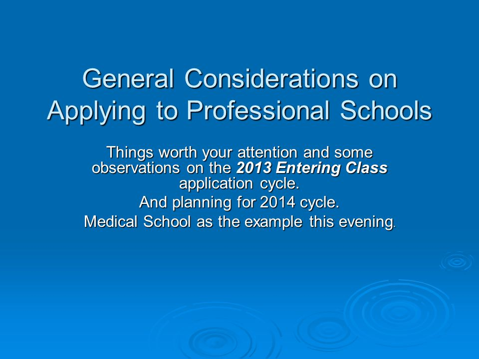 General Considerations on Applying to Professional Schools