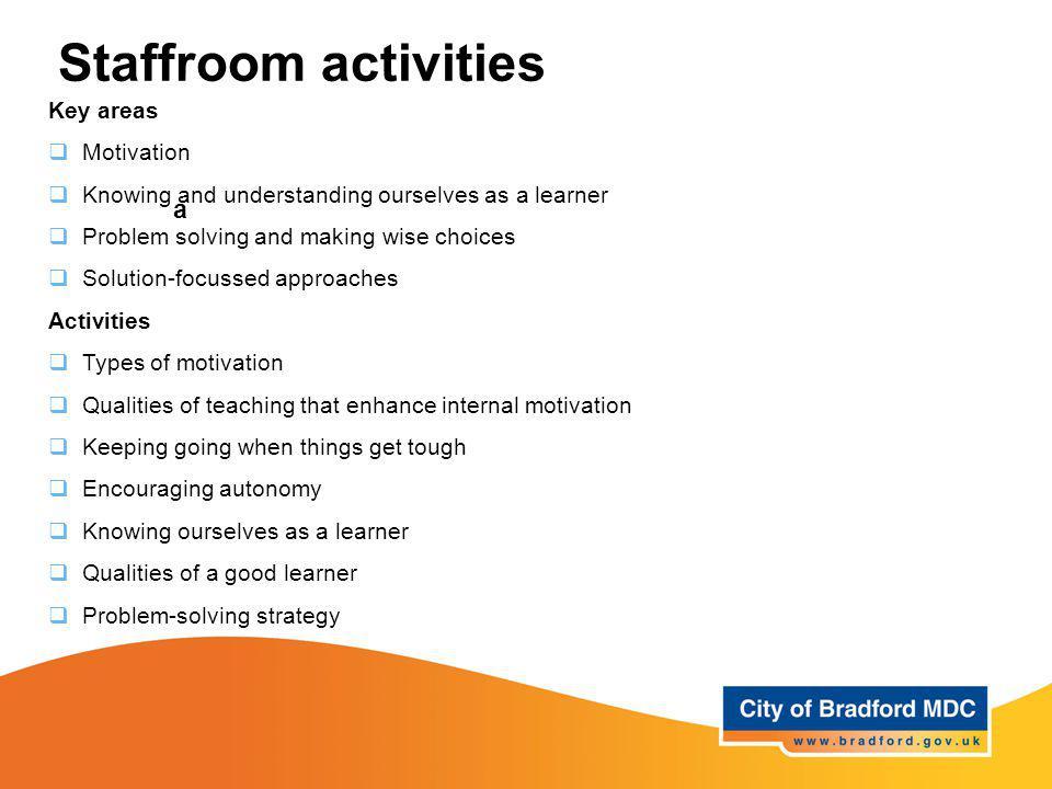 Staffroom activities a Key areas Motivation