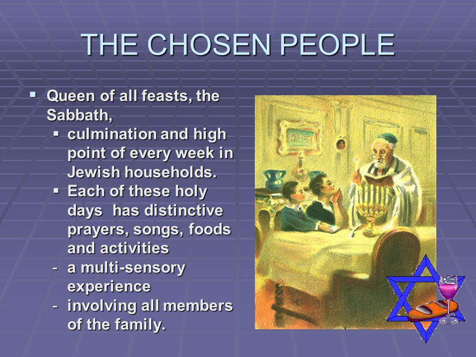 THE CHOSEN PEOPLE Queen of all feasts, the Sabbath,