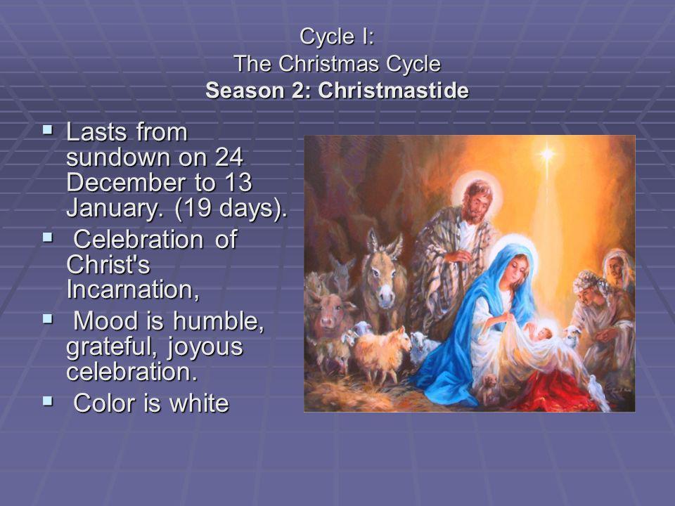 Cycle I: The Christmas Cycle Season 2: Christmastide