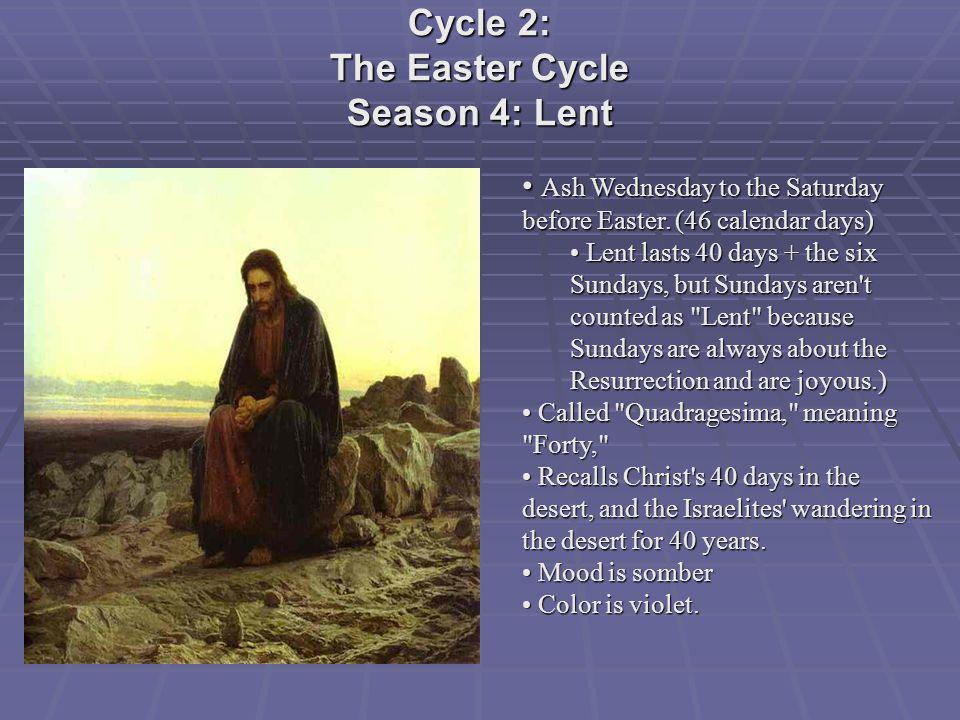 Cycle 2: The Easter Cycle Season 4: Lent