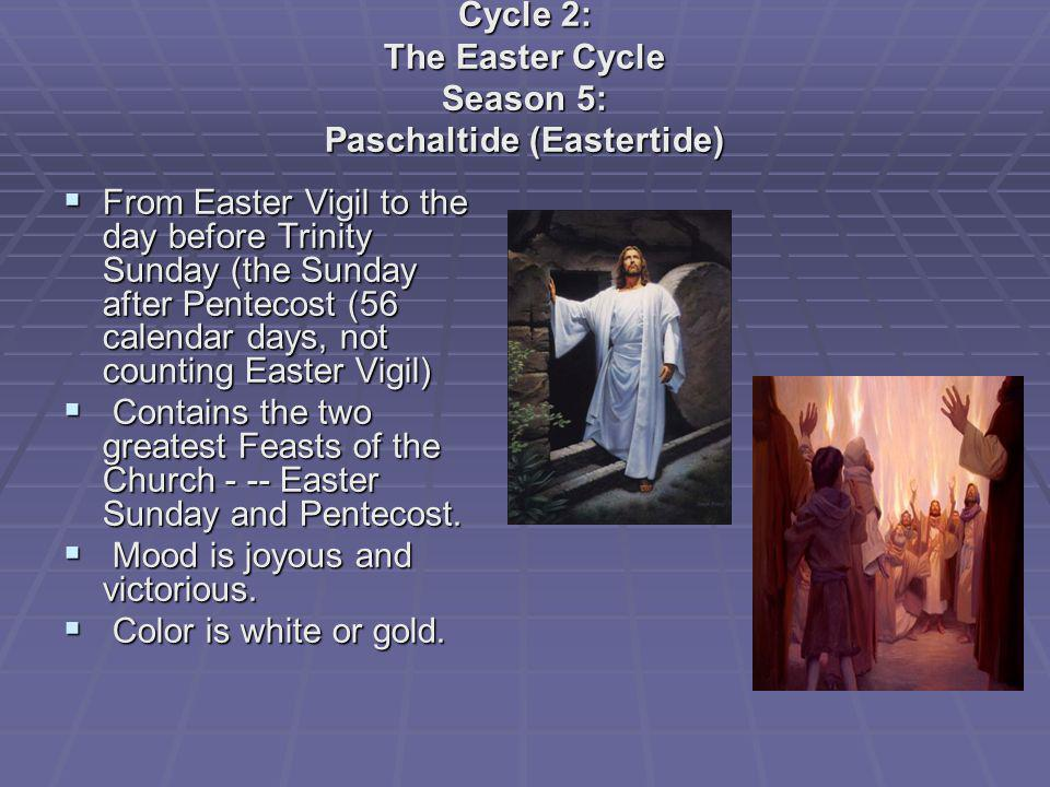 Cycle 2: The Easter Cycle Season 5: Paschaltide (Eastertide)