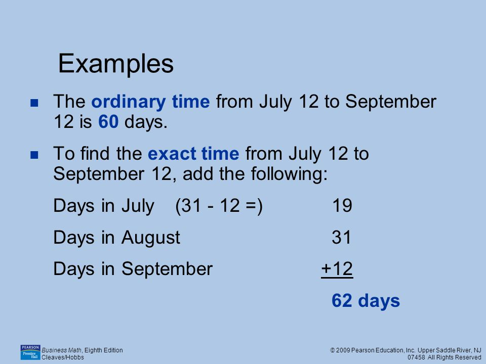 Examples The ordinary time from July 12 to September 12 is 60 days.
