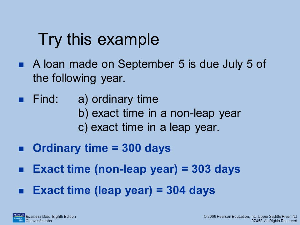 Try this example A loan made on September 5 is due July 5 of the following year.