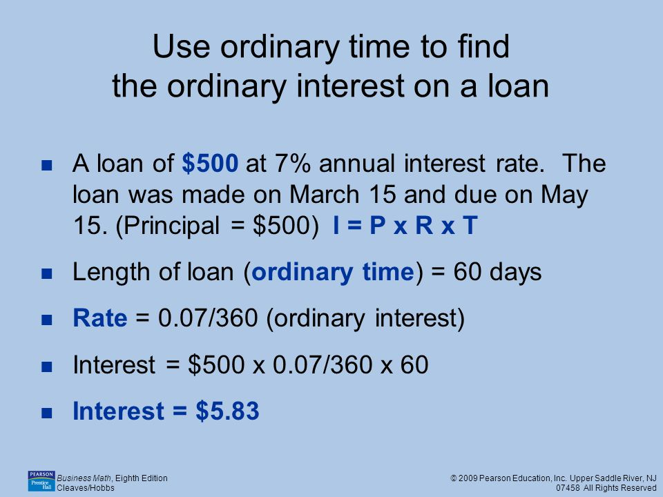 Use ordinary time to find the ordinary interest on a loan