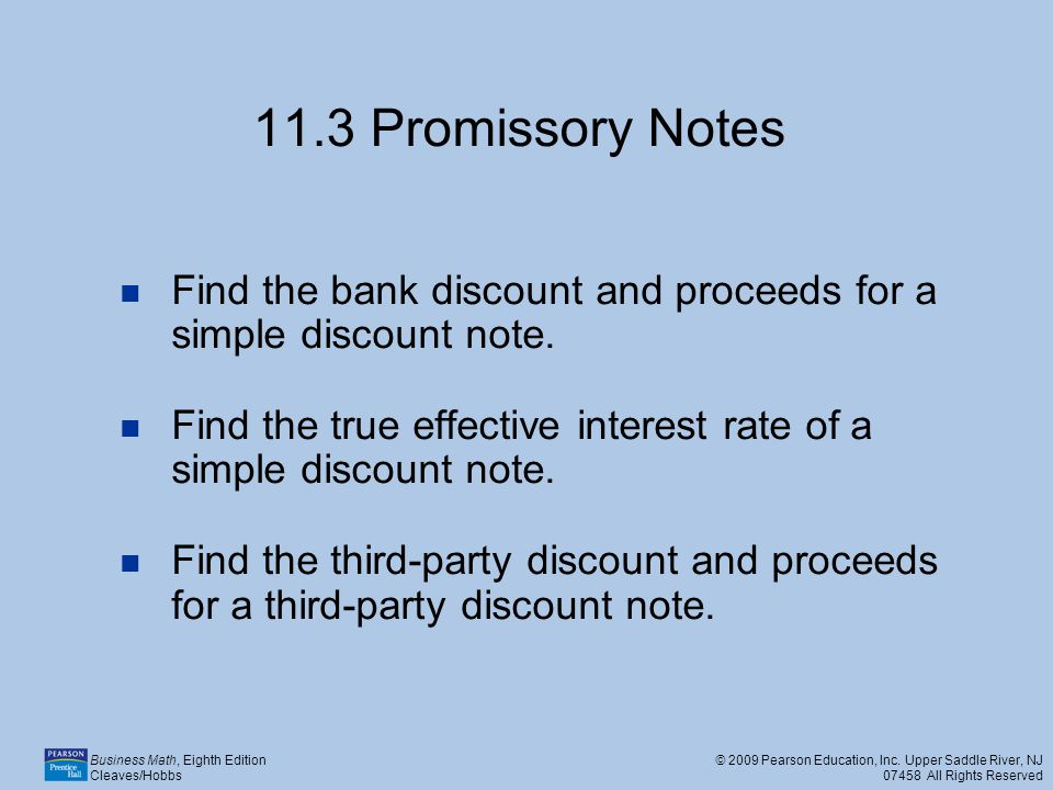 11.3 Promissory Notes Find the bank discount and proceeds for a simple discount note.