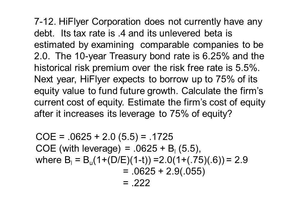 7-12. HiFlyer Corporation does not currently have any debt