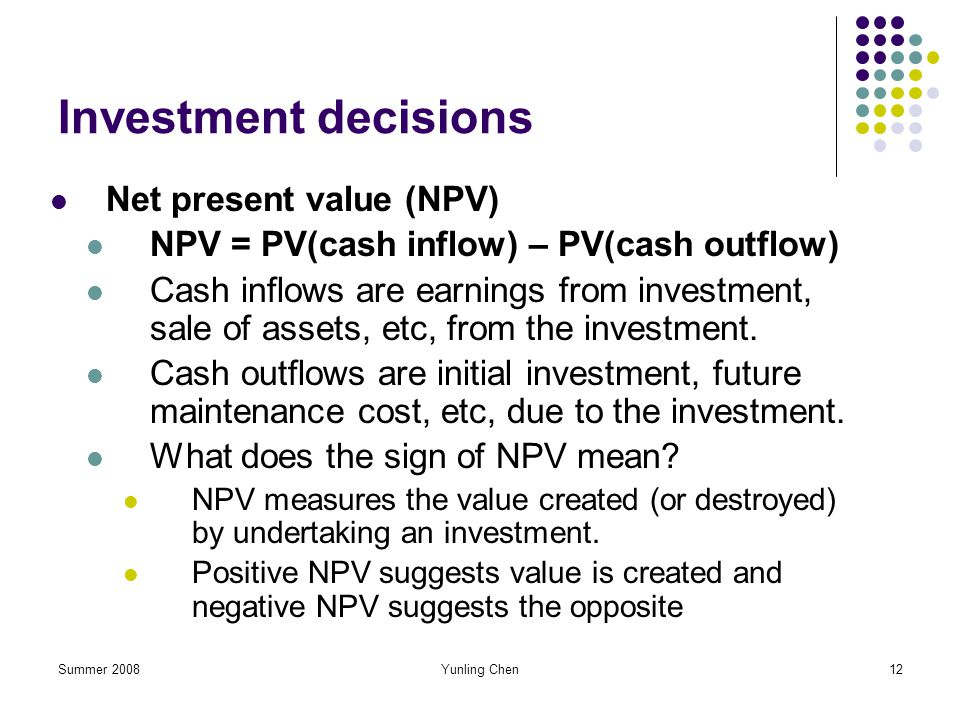 Investment decisions Net present value (NPV)