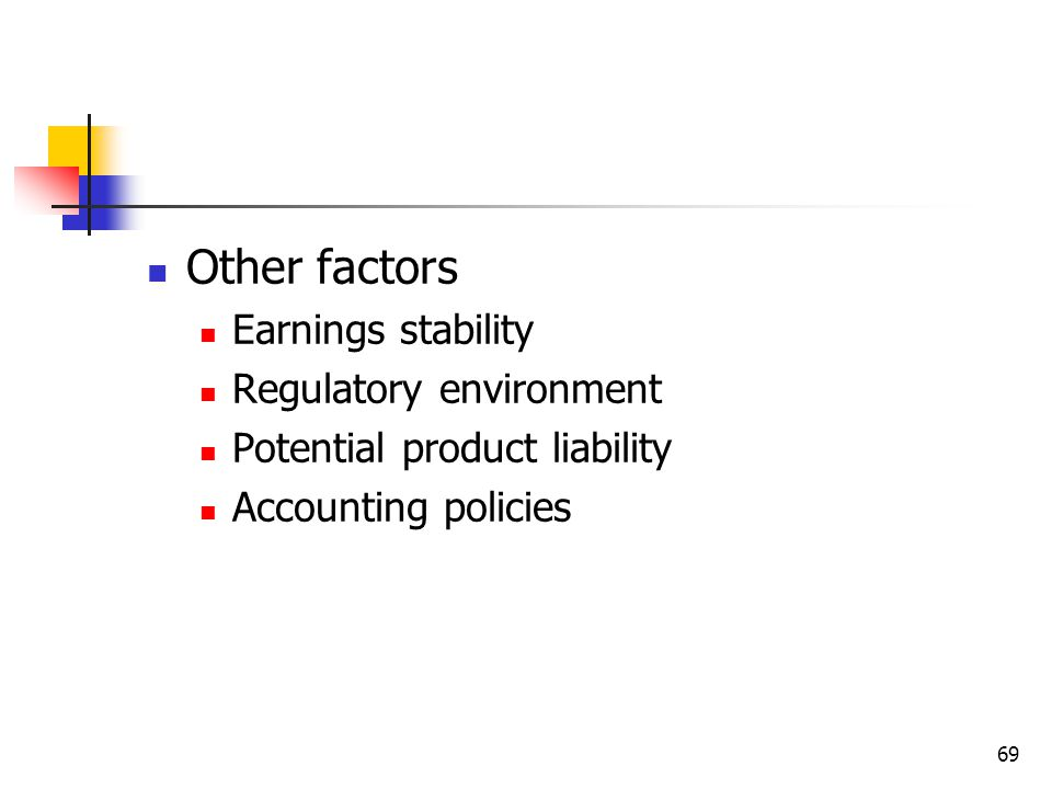Other factors Earnings stability Regulatory environment