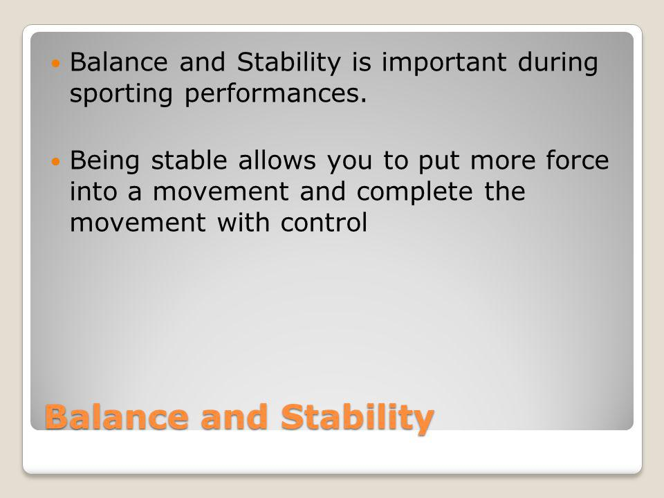 Balance and Stability is important during sporting performances.