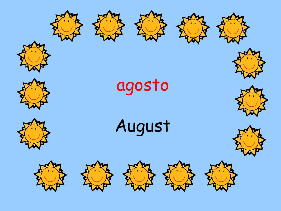 agosto August