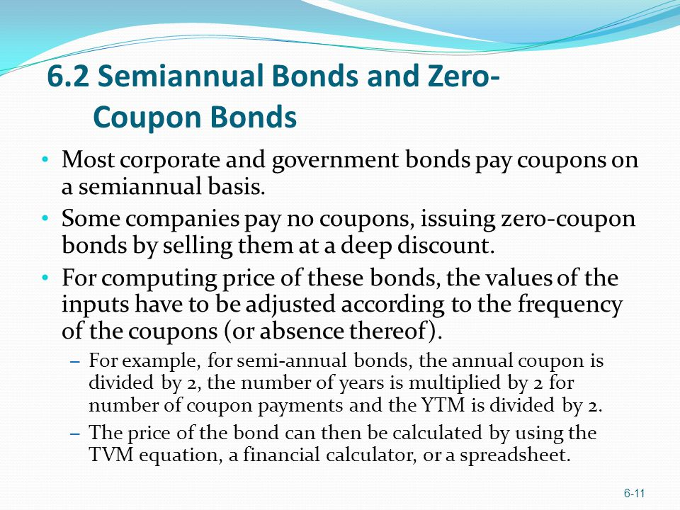 6.2 Semiannual Bonds and Zero- Coupon Bonds