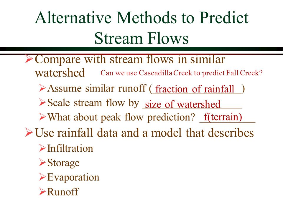 Alternative Methods to Predict Stream Flows