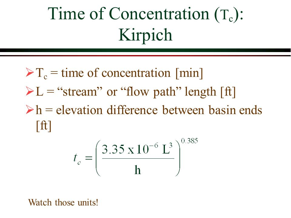 Time of Concentration (Tc): Kirpich