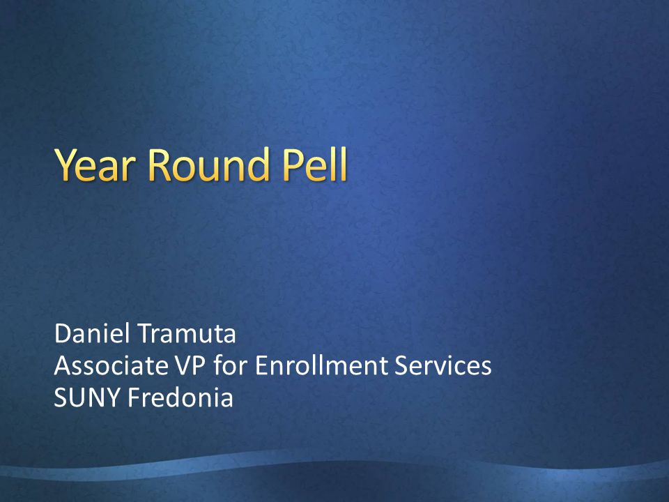 Daniel Tramuta Associate VP for Enrollment Services SUNY Fredonia