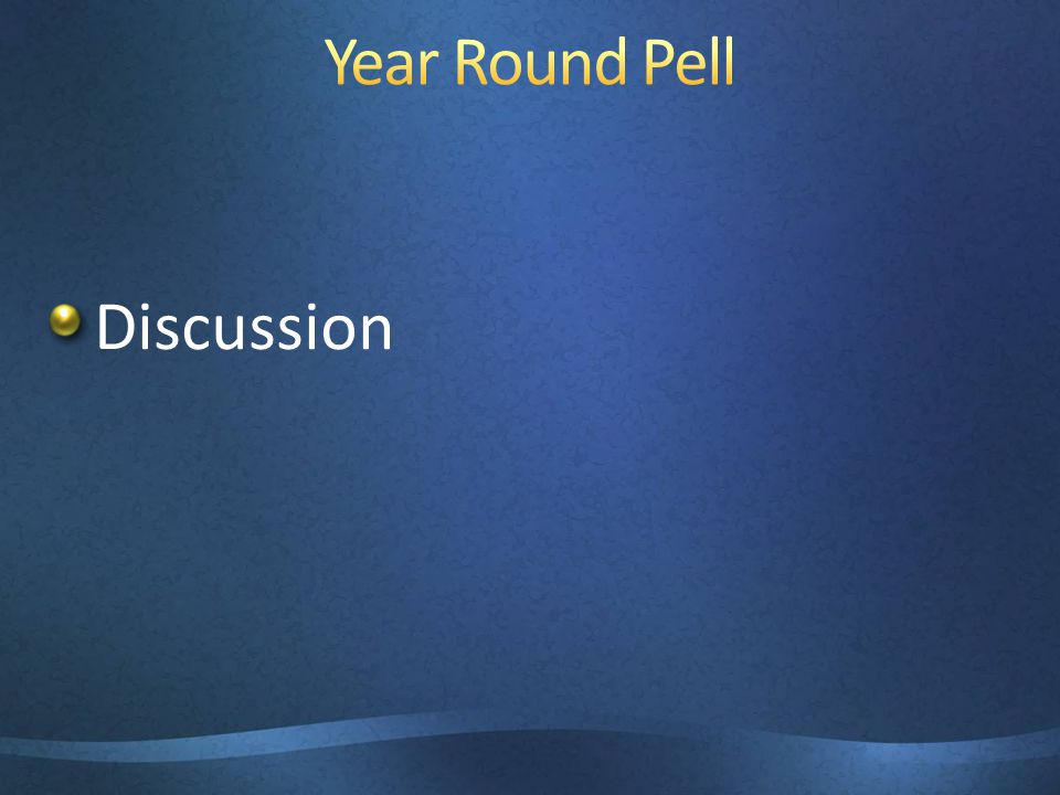 Year Round Pell Discussion