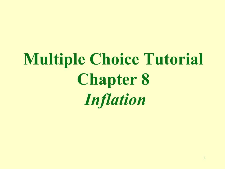 Multiple Choice Tutorial Chapter 8 Inflation