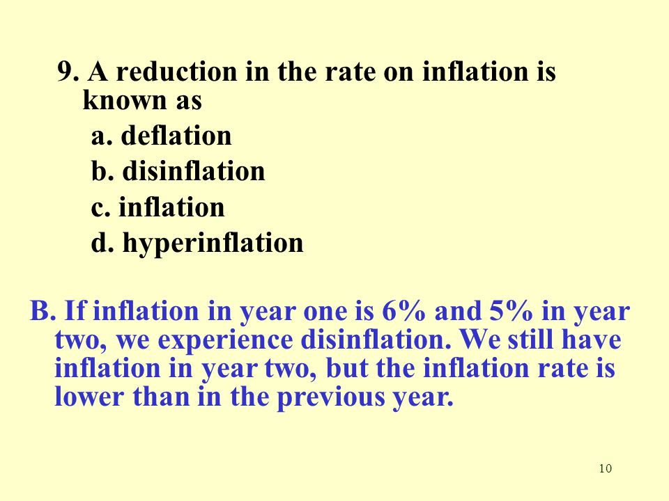 9. A reduction in the rate on inflation is known as