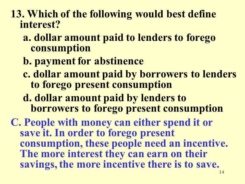 13. Which of the following would best define interest