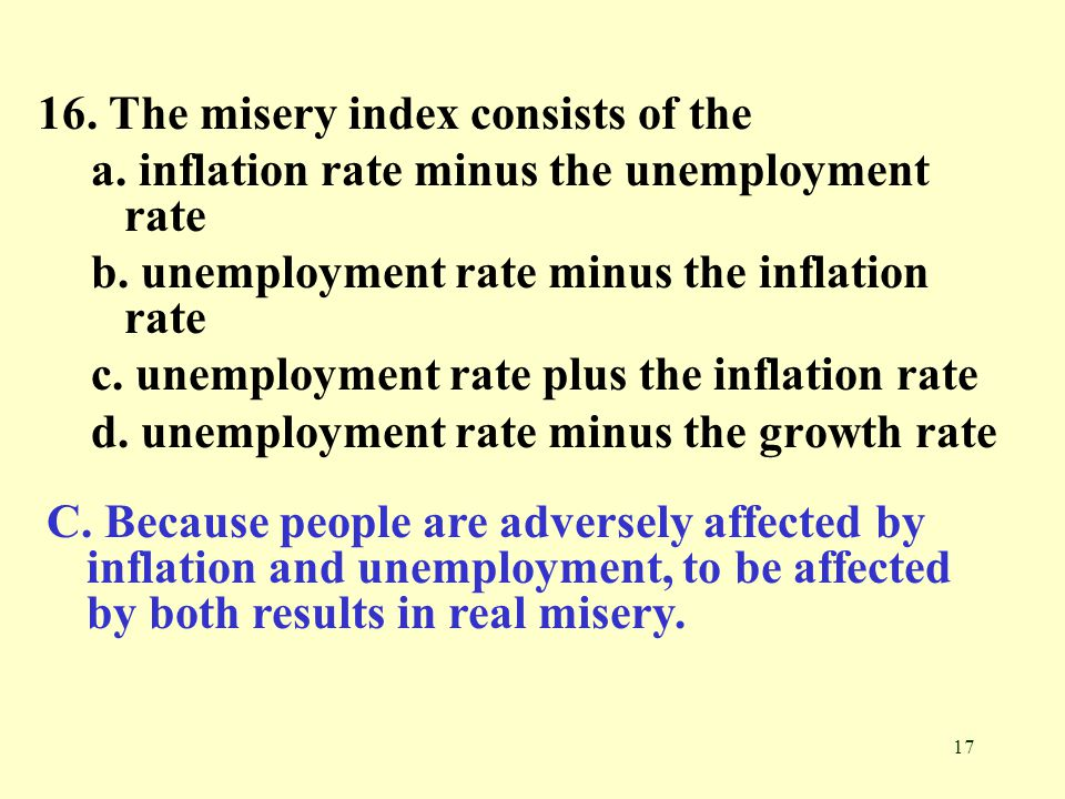 16. The misery index consists of the