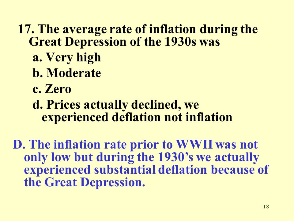 17. The average rate of inflation during the Great Depression of the 1930s was