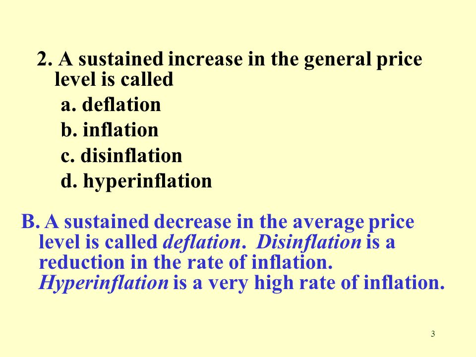 2. A sustained increase in the general price level is called